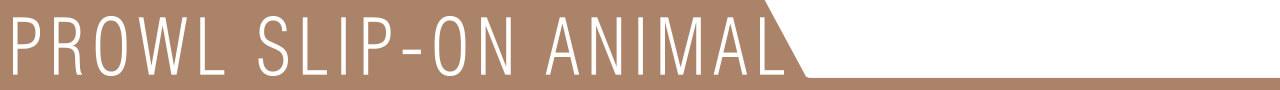 PROWL SLIP-ON ANIMAL